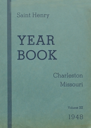 1948 Edition, St Henry High School - Trojan Yearbook (Charleston, MO)