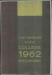 1962 Edition, Los Angeles State College - Pitchfork Yearbook (Los Angeles, CA)