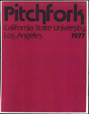 1977 Edition, Los Angeles State College - Pitchfork Yearbook (Los Angeles, CA)