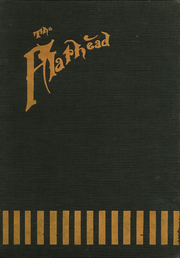 1918 Edition, Flathead High School - Flathead Yearbook (Kalispell, MT)