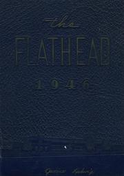 1946 Edition, Flathead High School - Flathead Yearbook (Kalispell, MT)
