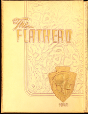 Page 1, 1947 Edition, Flathead High School - Flathead Yearbook (Kalispell, MT) online yearbook collection