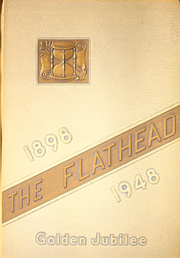 1948 Edition, Flathead High School - Flathead Yearbook (Kalispell, MT)