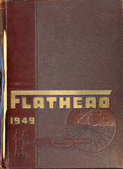 1949 Edition, Flathead High School - Flathead Yearbook (Kalispell, MT)