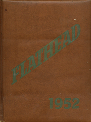 1952 Edition, Flathead High School - Flathead Yearbook (Kalispell, MT)