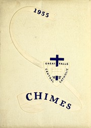 Page 1, 1955 Edition, Great Falls Central Catholic High School - Chimes Yearbook (Great Falls, MT) online yearbook collection