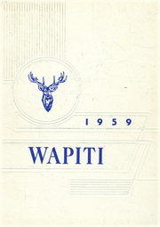 1959 Edition, Augusta High School - Wapiti Yearbook (Augusta, MT)