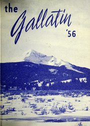 Page 1, 1956 Edition, Gallatin County High School - Gallatin Yearbook (Bozeman, MT) online yearbook collection