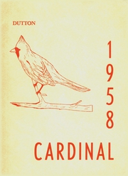 1958 Edition, Dutton High School - Cardinal Yearbook (Dutton, MT)