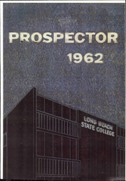 1962 Edition, California State University Long Beach - Prospector Yearbook (Long Beach, CA)