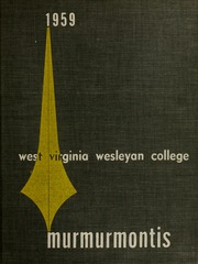 Page 1, 1959 Edition, West Virginia Wesleyan College - Murmurmontis Yearbook (Buckhannon, WV) online yearbook collection