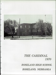 Page 7, 1970 Edition, Roseland High School - Cardinal Yearbook (Roseland, NE) online yearbook collection