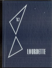 1967 Edition, Lourdes Central Catholic High School - Lourdette Yearbook (Nebraska City, NE)