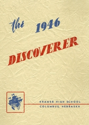 1946 Edition, Kramer High School - Discoverer Yearbook (Columbus, NE)