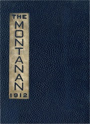Montana State University Bozeman - Montanan Yearbook (Bozeman, MT) online yearbook collection, 1912 Edition, Page 1