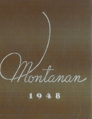 Page 1, 1948 Edition, Montana State University Bozeman - Montanan Yearbook (Bozeman, MT) online yearbook collection