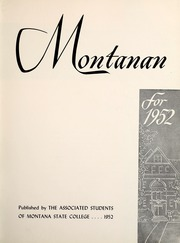 Page 7, 1952 Edition, Montana State University Bozeman - Montanan Yearbook (Bozeman, MT) online yearbook collection