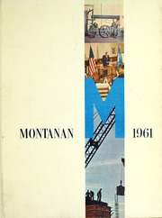 Page 1, 1961 Edition, Montana State University Bozeman - Montanan Yearbook (Bozeman, MT) online yearbook collection