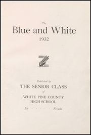 Page 7, 1932 Edition, White Pine County High School - Coyote Yearbook (Ely, NV) online yearbook collection
