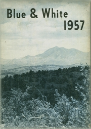 1957 Edition, White Pine County High School - Coyote Yearbook (Ely, NV)