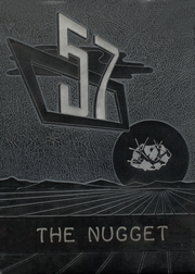 Page 1, 1957 Edition, Tonopah High School - Nugget Yearbook (Tonopah, NV) online yearbook collection
