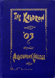 Allegheny College - Kaldron Yearbook (Meadville, PA) online yearbook collection, 1903 Edition, Page 1