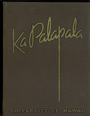 1946 Edition, University of Hawaii Honolulu - Ka Palapala Yearbook (Honolulu, HI)