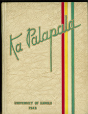 University of Hawaii Honolulu - Ka Palapala Yearbook (Honolulu, HI) online yearbook collection, 1948 Edition, Page 1