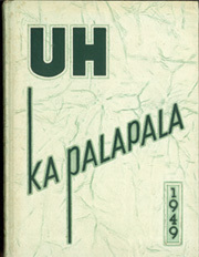 University of Hawaii Honolulu - Ka Palapala Yearbook (Honolulu, HI) online yearbook collection, 1949 Edition, Page 1