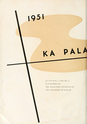 Page 6, 1951 Edition, University of Hawaii Honolulu - Ka Palapala Yearbook (Honolulu, HI) online yearbook collection