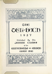 Page 7, 1927 Edition, University of Akron - Tel Buch Yearbook (Akron, OH) online yearbook collection