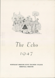 Page 5, 1947 Edition, Truman State University - Echo Yearbook (Kirksville, MO) online yearbook collection