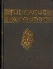 1930 Edition, University of Northern Colorado - Cache La Poudre Yearbook (Greeley, CO)