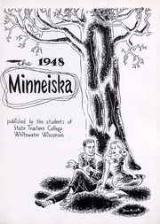 Page 6, 1948 Edition, University of Wisconsin Whitewater - Minneiska Yearbook (Whitewater, WI) online yearbook collection