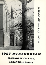 Page 5, 1957 Edition, McKendree University - McKendrean Yearbook (Lebanon, IL) online yearbook collection