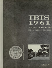 Page 5, 1961 Edition, University of Miami - Ibis Yearbook (Coral Gables, FL) online yearbook collection