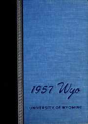 Page 1, 1957 Edition, University of Wyoming - WYO Yearbook (Laramie, WY) online yearbook collection