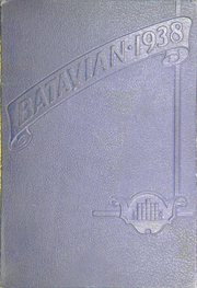 1938 Edition, Batavia High School - Batavian Yearbook (Batavia, NY)