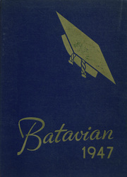 1947 Edition, Batavia High School - Batavian Yearbook (Batavia, NY)