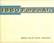1960 Edition, West Islip High School - Fore N Aft Yearbook (West Islip, NY)