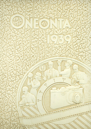 Page 1, 1939 Edition, Oneonta High School - Oneonta Yearbook (Oneonta, NY) online yearbook collection