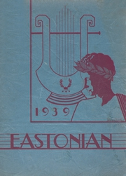 1939 Edition, East High School - Eastonian Yearbook (Buffalo, NY)