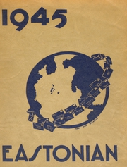 1945 Edition, East High School - Eastonian Yearbook (Buffalo, NY)