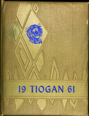 Page 1, 1961 Edition, Tioga Central High School - Tiogan Yearbook (Tioga Center, NY) online yearbook collection