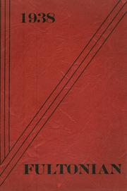 1938 Edition, Fulton High School - Fultonian Yearbook (Fulton, NY)