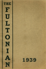 1939 Edition, Fulton High School - Fultonian Yearbook (Fulton, NY)