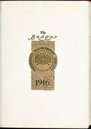 Page 7, 1916 Edition, University of Wisconsin Madison - Badger Yearbook (Madison, WI) online yearbook collection