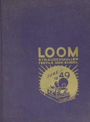 Page 1, 1949 Edition, Straubenmuller Textile High School - Loom Yearbook (New York, NY) online yearbook collection