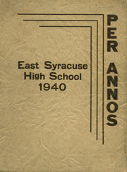 1940 Edition, East Syracuse High School - Per Annos Yearbook (East Syracuse, NY)