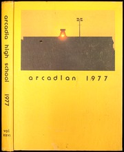 1977 Edition, Arcadia High School - Arcadian Yearbook (Arcadia, CA)